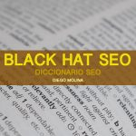 Que es Black hat SEO