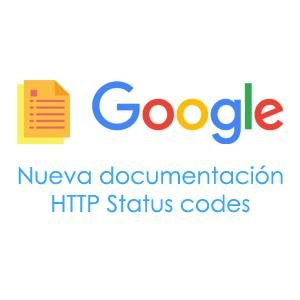 Nueva documentación Google para los códigos de estados HTTP