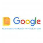 Nueva documentación de Google Status code http