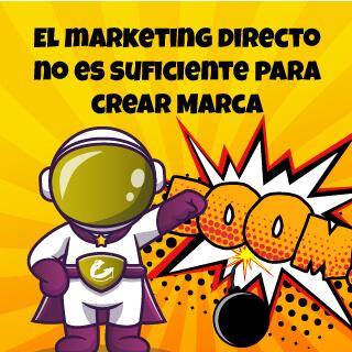 El Marketing directo no es suficiente para crear Marketing de Marca en internet